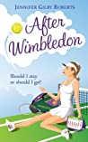 After Wimbledon by Jennifer Gilby Roberts