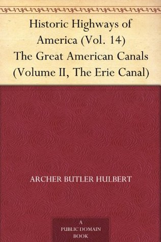 The Great American Canal, Volume II: The Erie Canal