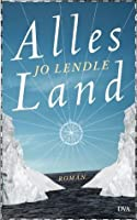 Alles Land: Roman (German Edition)