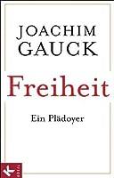 Freiheit: Ein Plädoyer (German Edition)