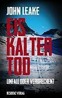 Eiskalter Tod: Unfall oder Verbrechen?