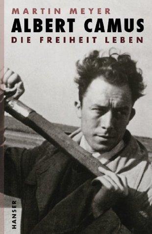 Albert Camus: Die Freiheit leben (German Edition)