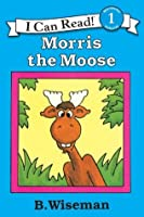 Morris the Moose (I Can Read Level 1)