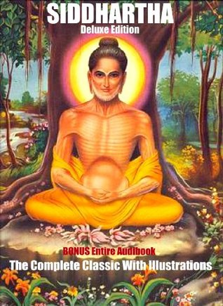 SIDDHARTHA [The Deluxe Edition, Annotated, & Illustrated)
