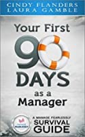 Your First 90 Days as a Manager (A Manage Fearlessly Survival Guide)