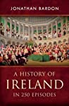 Book cover for A History of Ireland in 250 Episodes: A Sweeping Single Narrative of Irish History from the End of the Ice Age to the Peace Settlement in Northern Ireland