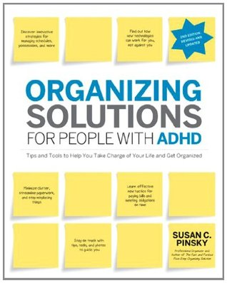 Organizing Solutions for People with ADHD by Susan C. Pinsky