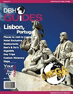 Lisbon, Portugal City Travel Guide 2013: Attractions, Restaurants, and More...