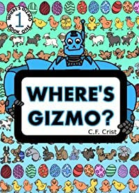 Where's Gizmo? (Find Gizmo & Friends) ((A Game of Concentration))