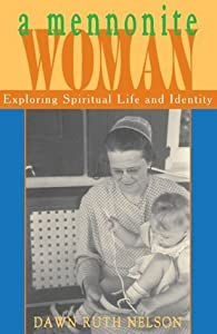 A Mennonite Woman: Exploring Spiritual Life and Identity