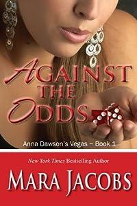 Against The Odds (Anna Dawson's Vegas, #1)