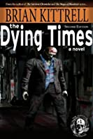 The Dying Times: Nadene's Story in the Times of the Living Dead (The Survivor Chronicles Second Edition)