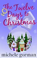 Twelve Days to Christmas (Single in the City Series Book 3)