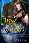 The Witch Who Cried Wolf (Cry Wolf #1)