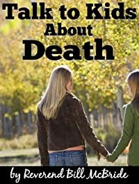 Death and Dying:Talk to Kids About Death, A Guidebook For Parents About Understanding Death, Death and Afterlife, and Death and Grief (Faith Alive)