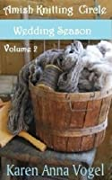 Wedding Season (Amish Knitting Circle, #2)