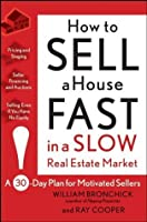 How to Sell a House Fast in a Slow Real Estate Market: A 30-Day Plan for Motivated Sellers