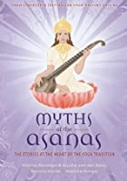 Myths of the Asanas: The Ancient Origins of Yoga