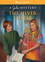 The Silver Guitar (American Girl Mysteries)