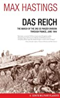 Das Reich: The March of the 2nd SS Panzer Division Through France, June 1944 (Zenith Military Classics)
