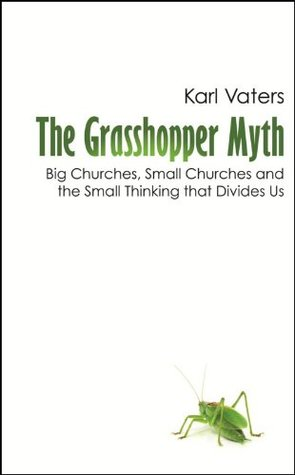 The Grasshopper Myth by Karl Vaters
