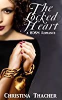 The Locked Heart: A BDSM Romance (The Aerie Doms)