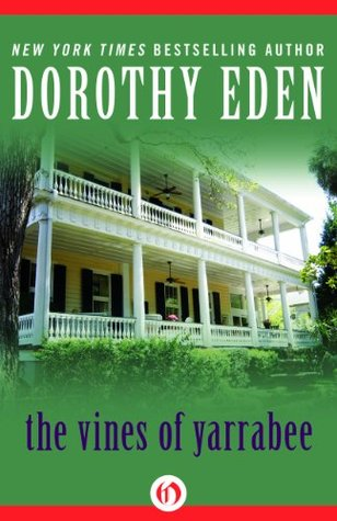 The Vines of Yarrabee by Dorothy Eden