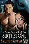 BirthStone (La Patron, #4)