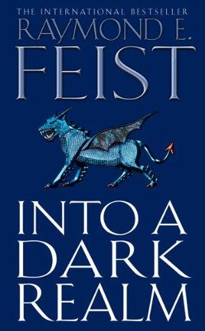 Into a Dark Realm (The Darkwar Saga, #2) by Raymond E  Feist