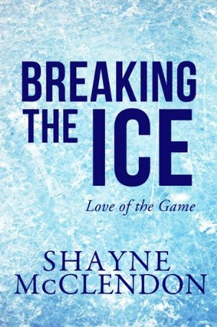 Breaking the Ice (Love of the Game, #2)