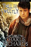 Trill To Me Sweetly (A Paranormal's Love #1)