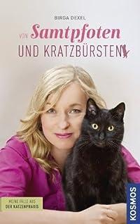 Samtpfoten und Kratzbürsten: Meine Fälle aus der Katzenpraxis (German Edition)