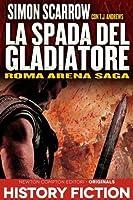 La Spada del Gladiatore (Roman Arena, #3)