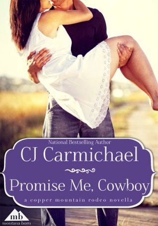 Promise Me, Cowboy (Carrigans of the Circle C #1; 75th Copper Mountain Rodeo #3)