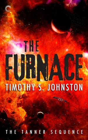The Furnace (The Tanner Sequence, #1)