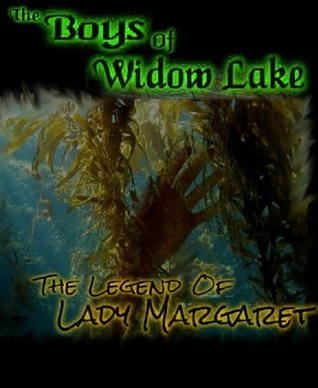 The Boys Of Widow Lake: Legend Of Lady Margaret