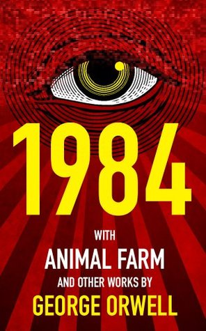 1984 (Nineteen Eighty-Four), Animal Farm, and over 40 Other W... by George Orwell