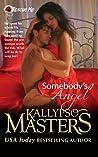 Somebody's Angel by Kallypso Masters