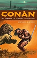 Conan, Volume 3: The Tower of the Elephant and Other Stories