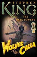 Wolves of the Calla (The Dark Tower #5)