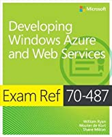 Exam Ref 70 487 Developing Windows Azure And Web Services