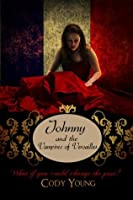 Johnny and the Vampires of Versailles (Vampires of the Tower)