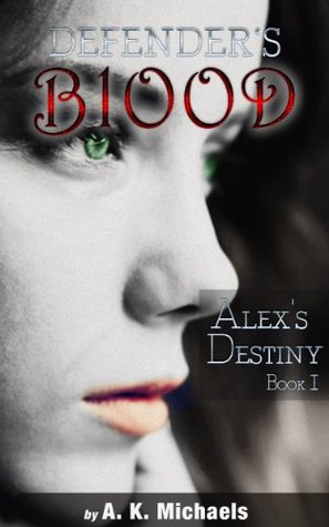 Alex's Destiny (Defender's Blood, #1)