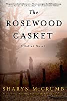 The Rosewood Casket: A Ballad Novel (Ballad Novels)