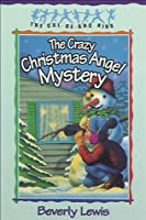 The Crazy Christmas Angel Mystery (Cul-de-sac Kids, #3)