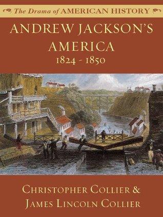 Andrew Jackson's America: 1824 - 1850