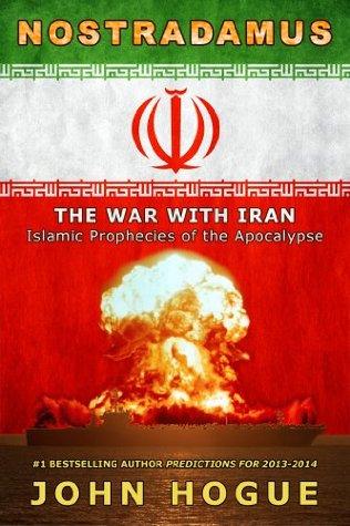 Nostradamus: The War with Iran-Islamic Prophecies of the Apocalypse
