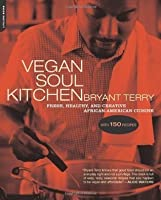 Vegan soul kitchen fresh healthy and creative african for African american cuisine soul food