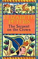 The Serpent on the Crown (Amelia Peabody #17)