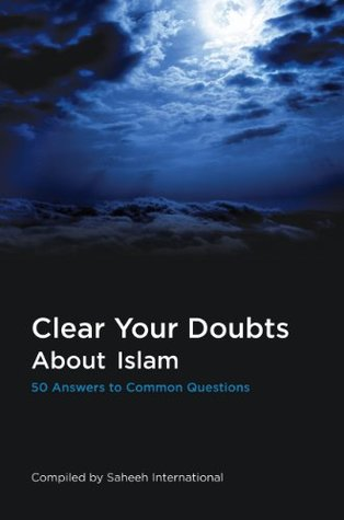 Clear Your Doubts About Islam: 50 Answers to Common Questions